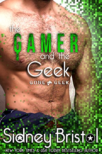 The Gamer and the Geek (Gone Geek Book 4) (Bristol Press compare prices)