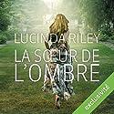 La sœur de l'ombre (Les sept sœurs 3) | Livre audio Auteur(s) : Lucinda Riley Narrateur(s) : Élodie Huber