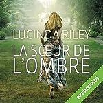 La sœur de l'ombre (Les sept sœurs 3) | Lucinda Riley