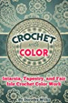 Crochet with Color: Intarsia, Tapestr...