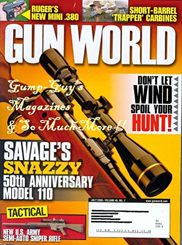 Gun World July 2008 Vol 49 No 7 SAVAGE`S SNAZZY 50TH ANNIVERSARY MODEL 110 Ruger`s New Mini .380