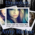Unspoken: Speak No Evil Trilogy | Amy Richie