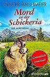Image de Mord in der Schickeria - Gründlich ermittelt: Ein Alpenkrimi (Ein-Tina-Gründlich-Krimi 1