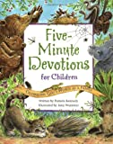 Five Minute Devotions for Children: Celebrating Gods World As a Family