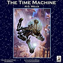 The Time Machine (       UNABRIDGED) by H. G. Wells Narrated by Doug Myers