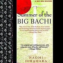 Summer of the Big Bachi (       UNABRIDGED) by Naomi Hirahara Narrated by Brian Nishii