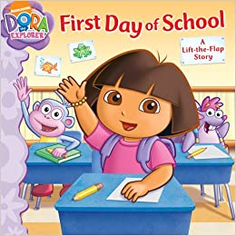 First Day of School: A Lift-the-Flap Story (Dora the