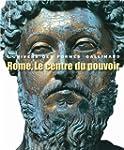 Monde romain, II�:�Rome. Le centre du...