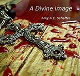 A Divine Image (Short Story)