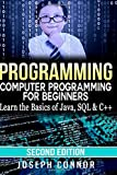 Programming: Computer Programming for Beginners: Learn the Basics of Java, SQL & C++ - 2. Edition (Coding, C Programming, Java Programming, SQL Programming, JavaScript, Python, PHP)