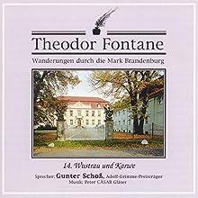 Wustrau und Karwe (Wanderungen durch die Mark Brandenburg 14) Hörbuch von Theodor Fontane Gesprochen von: Gunter Schoß