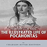 History for Kids: The Illustrated Life of Pocahontas