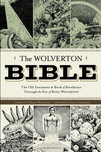 The Wolverton Bible by Basil Wolverton