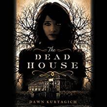The Dead House (       UNABRIDGED) by Dawn Kurtagich Narrated by Charlotte Parry, Christian Coulson