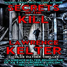 Secrets of the Kill: A Chloe Mather Thriller, Book 1 (       UNABRIDGED) by Lawrence Kelter Narrated by Caroline Miller