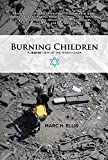 Burning Children: A Jewish View of the War in Gaza