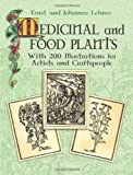 img - for Medicinal and Food Plants: With 200 Illustrations for Artists and Craftspeople (Dover Pictorial Archive Series) book / textbook / text book