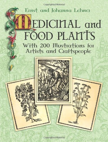 Medicinal And Food Plants: With 200 Illustrations For Artists And Craftspeople (Dover Pictorial Archive Series)