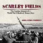 Scarlet Fields: The Combat Memoir of a World War I Medal of Honor Hero Hörbuch von John Lewis Barkley Gesprochen von: Bob Souer