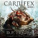 Carnifex: Legends of the Nameless Dwarf, Volume 1 Hörbuch von D. P. Prior Gesprochen von: Paul Woodson