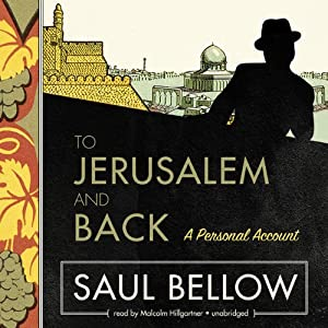 To Jerusalem and Back: A Personal Account | [Saul Bellow]