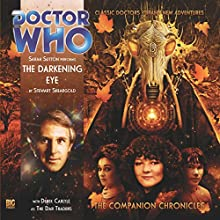 The Darkening Eye: Doctor Who: The Companion Chronicles Audiobook by Stewart Sheargold Narrated by Sarah Sutton, Derek Carlyle