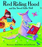 Red Riding Hood and the Sweet Little Wolf Rachael Mortimer