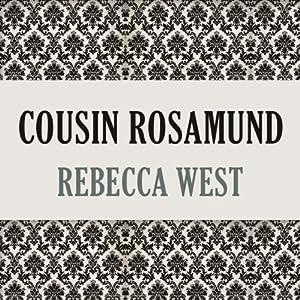 Cousin Rosamund | [Rebecca West]