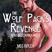 The Wolf Pack's Revenge: Packs of the Pacific Northwest, Book 3 | Meg Ripley