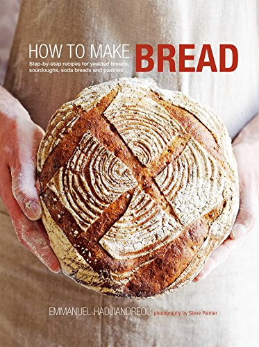 How to Make Bread: Step-by-step recipes for yeasted breads, sourdoughs, soda breads and pastries (How To Bread compare prices)