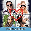 #Heart: Hashtag Series #6 Audiobook by Cambria Hebert Narrated by Chandra Skyye, Eric Michael Summerer