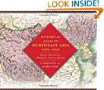 Historical Atlas of Northeast Asia, 1...