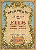 echange, troc Frédérique Crestin-Billet - Mercerie, au rayon des fils : A coudre, à broder, à repriser, à tricoter
