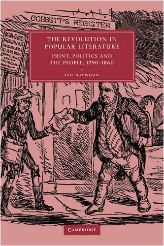 The Revolution in Popular Literature: Print, Politics and the People, 1790-1860 (Cambridge Studies in Nineteenth-Century Literature and Culture), Ian Haywood