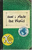 img - for How I Made the World book / textbook / text book