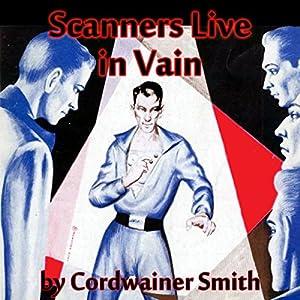 Scanners Live in Vain Audiobook