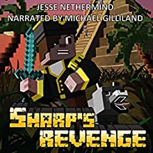 Sharp's Revenge: A Children's Survival Unofficial Minecraft Book Audiobook by Jesse Nethermind Narrated by Michael Gilliland