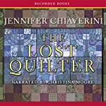 The Lost Quilter: An Elm Creek Quilts Novel (       UNABRIDGED) by Jennifer Chiaverini Narrated by Christina Moore