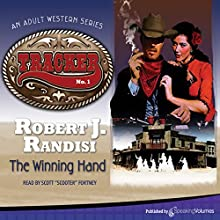 The Winning Hand: Tracker, Book 1 | Livre audio Auteur(s) : Robert J. Randisi Narrateur(s) : Scott