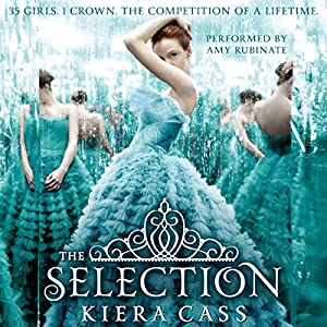 The Selection: The Selection Trilogy, Book 1 (       UNABRIDGED) by Kiera Cass Narrated by Amy Rubinate