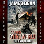 This Dying World: The End Begins | James Dean
