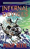 Infernal Devices (The Hungry City Chronicles) (0060826371) by Reeve, Philip