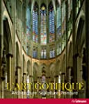 L'art gothique : Architecture, sculpt...