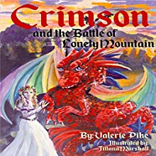 Crimson and the Battle of Lonely Mountain: Crimson the Dragon's Adventures Audiobook by Valerie Pike Narrated by Tracy Turner
