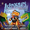 Astrosaurs: Revenge of the Fang: Book 13 (       UNABRIDGED) by Steve Cole Narrated by Toby Longworth