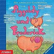 Die schönsten Geschichten von Piggeldy und Frederick (Piggeldy und Frederick) | Elke Loewe, Dieter Loewe