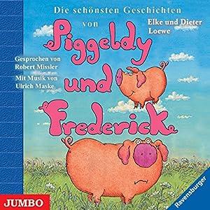 Die schönsten Geschichten von Piggeldy und Frederick (Piggeldy und Frederick) Hörbuch