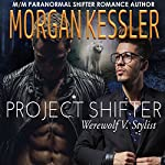 Project Shifter: Werewolf V. Stylist (MM Mpreg Paranormal Romance) | Morgan Kessler