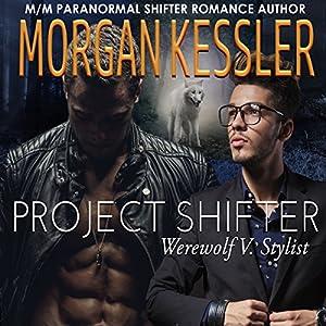 Project Shifter: Werewolf V. Stylist (MM Mpreg Paranormal Romance) Audiobook