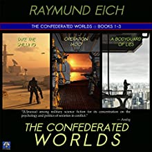 The Confederated Worlds: Take the Shilling, Operation Iago, and A Bodyguard of Lies Audiobook by Raymund Eich Narrated by Tim Brunson